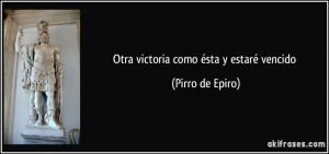 frase-otra-victoria-como-esta-y-estare-vencido-pirro-de-epiro-125999